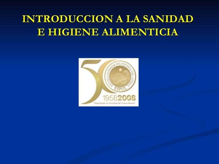 INTRODUCCION A LA SANIDAD E HIGIENE ALIMENTICIA