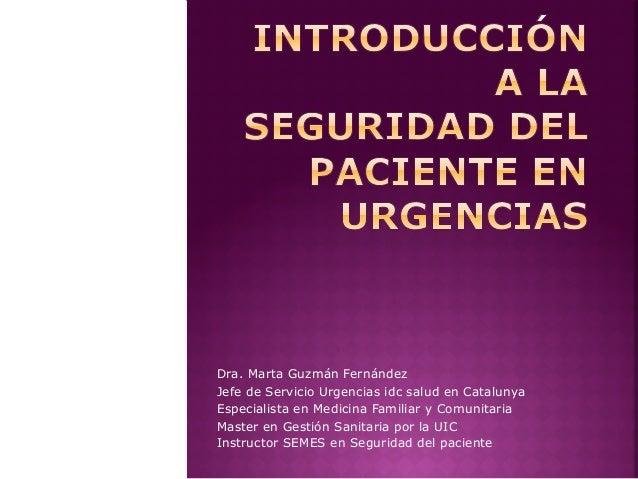 Dra. Marta Guzmán Fernández Jefe de Servicio Urgencias idc salud en Catalunya Especialista en Medicina Familiar y Comunita...
