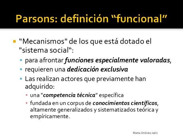 """   """"Mecanismos"""" de los que está dotado el    """"sistema social"""":     para afrontar funciones especialmente valoradas,    ..."""