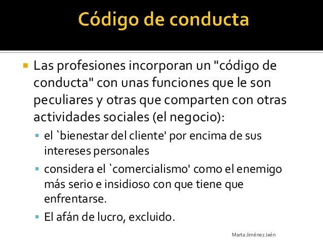 """   Las profesiones incorporan un """"código de    conducta"""" con unas funciones que le son    peculiares y otras que comparte..."""