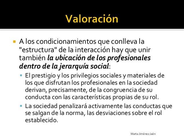 """   A los condicionamientos que conlleva la    """"estructura"""" de la interacción hay que unir    también la ubicación de los ..."""
