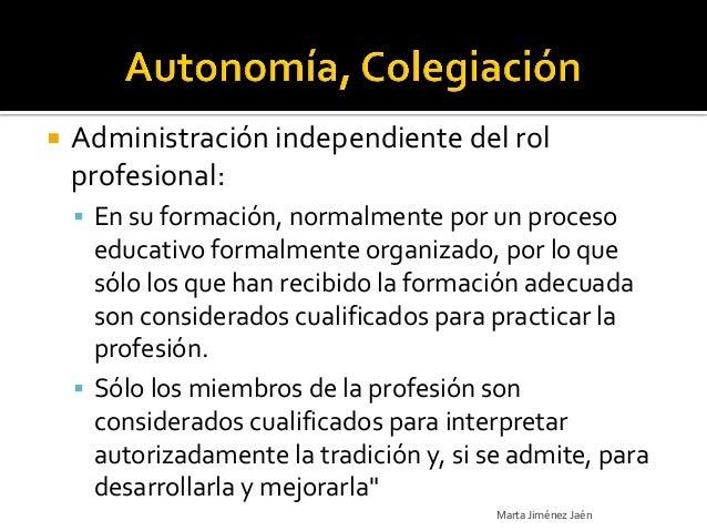    Administración independiente del rol    profesional:     En su formación, normalmente por un proceso      educativo f...