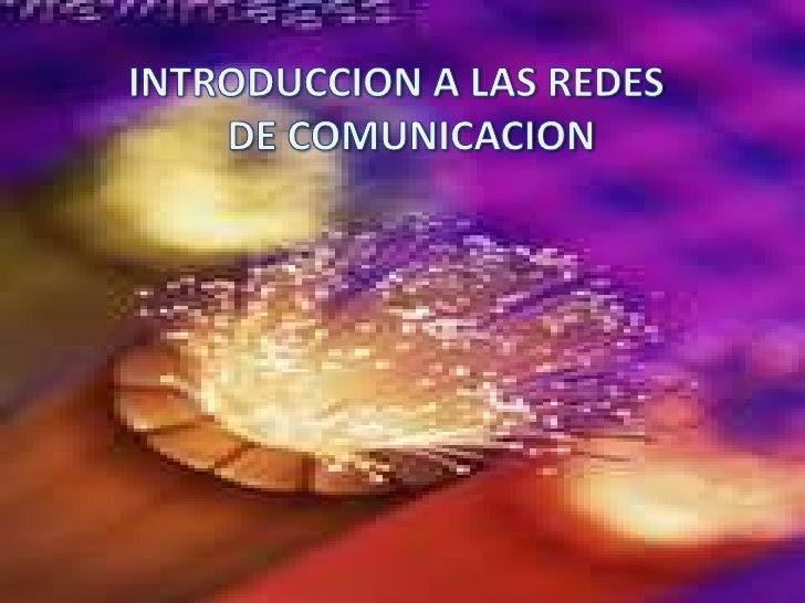 INTRODUCCION A LAS REDES           <br />DE COMUNICACION<br />