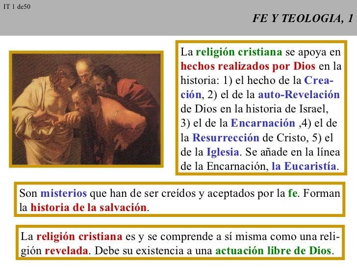 FE Y TEOLOGIA, 1 La  religión cristiana  se apoya en hechos realizados por Dios  en la historia: 1) el hecho de la  Crea- ...