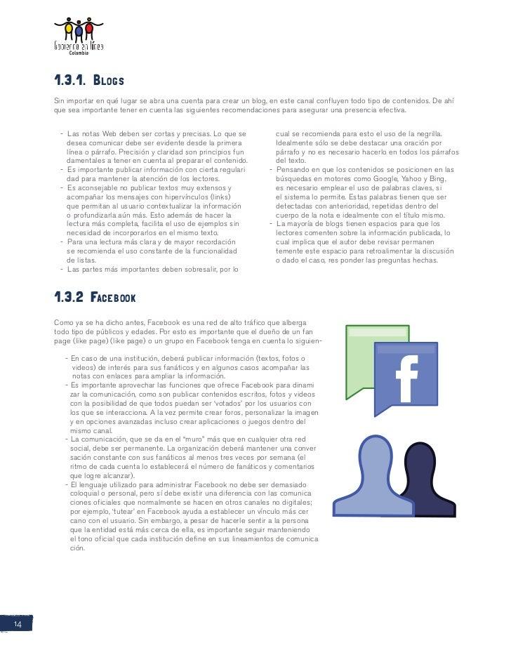 1.3.1. Blogs     Sin importar en qué lugar se abra una cuenta para crear un blog, en este canal confluyen todo tipo de con...