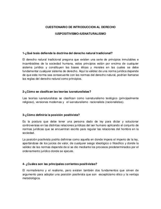 CUESTIONARIO DE INTRODUCCION AL DERECHO                         IUSPOSITIVISMO-IUSNATURALISMO1-¿Qué tesis defiende la doct...