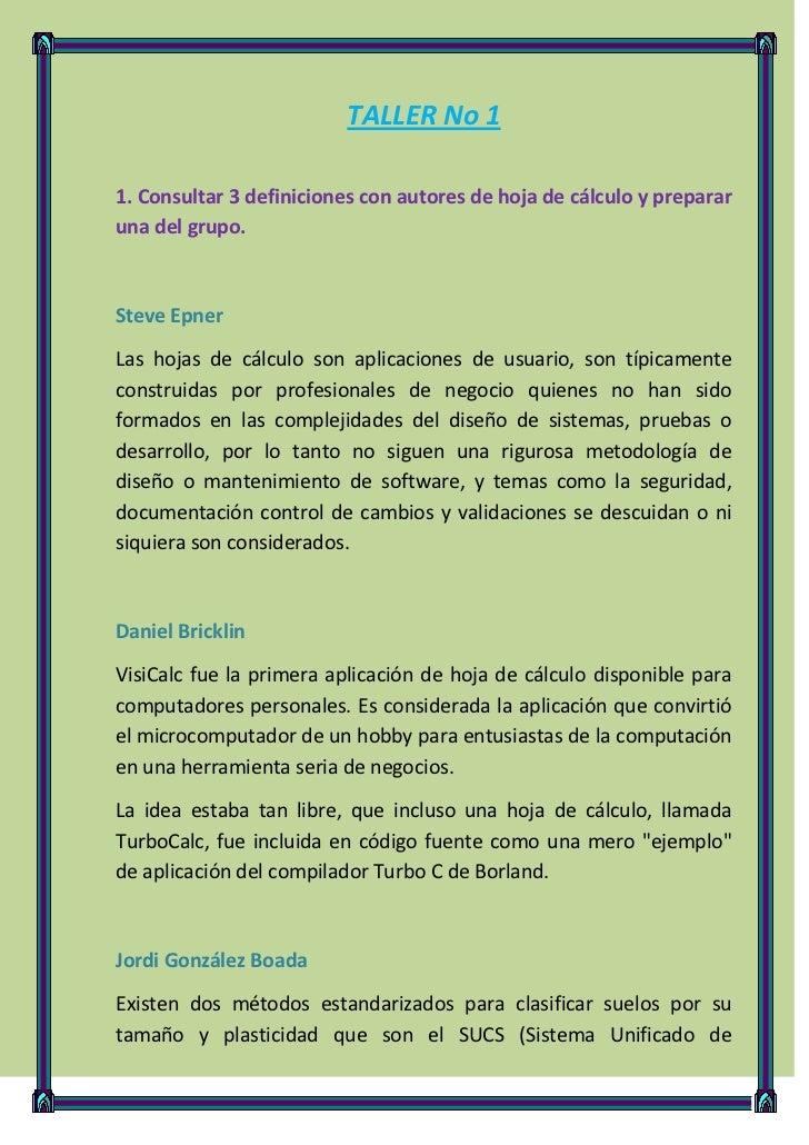 TALLER No 11. Consultar 3 definiciones con autores de hoja de cálculo y prepararuna del grupo.Steve EpnerLas hojas de cálc...