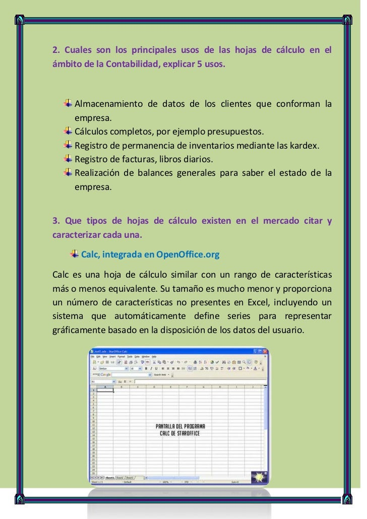 2. Cuales son los principales usos de las hojas de cálculo en elámbito de la Contabilidad, explicar 5 usos.     Almacenami...