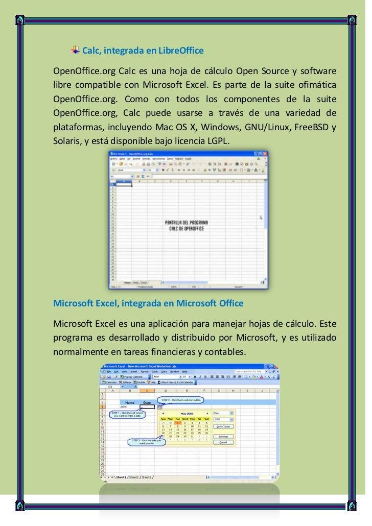 Calc, integrada en LibreOfficeOpenOffice.org Calc es una hoja de cálculo Open Source y softwarelibre compatible con Micros...