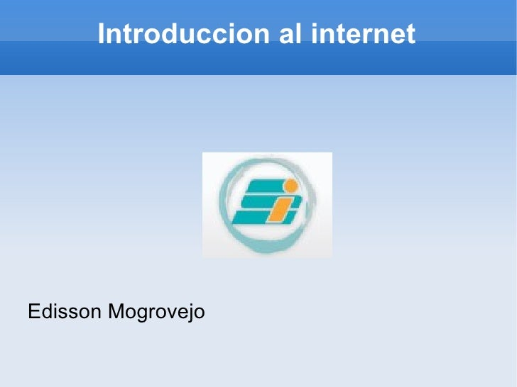 Introduccion al internet Edisson Mogrovejo