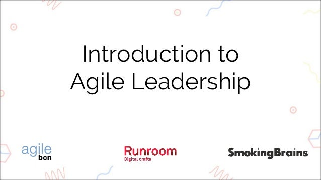 Introduction to Agile Leadership