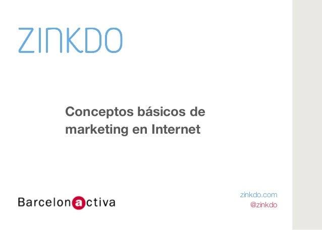 Conceptos básicos de  marketing en Internet zinkdo.com @zinkdo