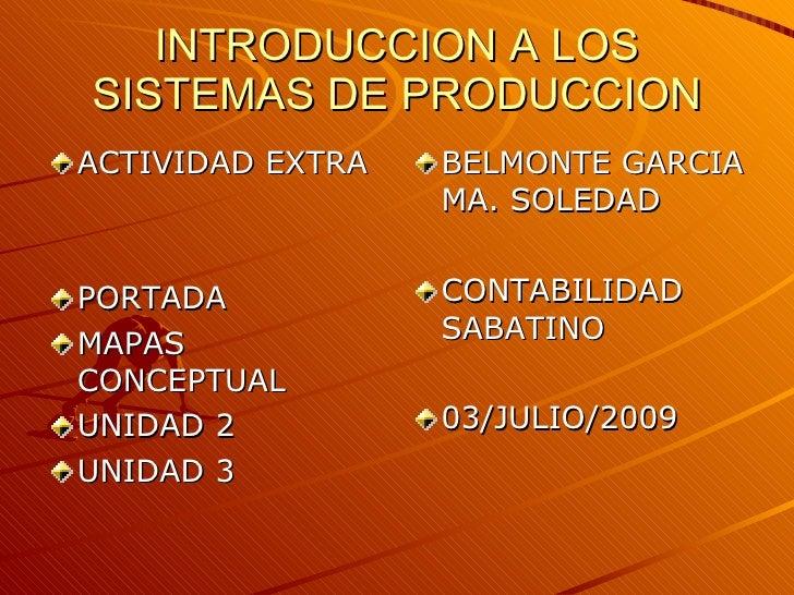 INTRODUCCION A LOS SISTEMAS DE PRODUCCION ACTIVIDAD EXTRA   BELMONTE GARCIA                   MA. SOLEDAD   PORTADA       ...