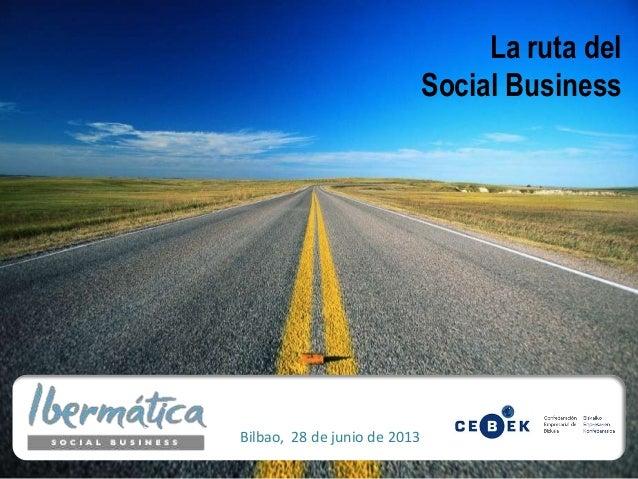 La ruta del Social Business Bilbao, 28 de junio de 2013