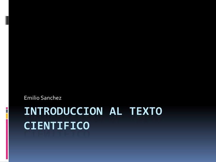 Emilio SanchezINTRODUCCION AL TEXTOCIENTIFICO