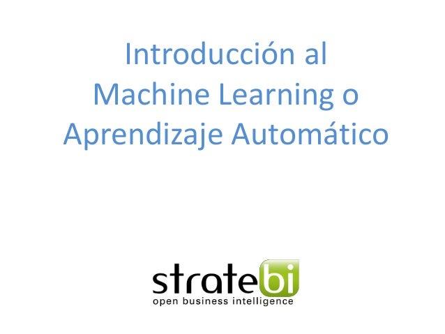 Introducción al Machine Learning o Aprendizaje Automático