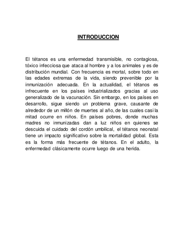 INTRODUCCION El tétanos es una enfermedad transmisible, no contagiosa, tóxico infecciosa que ataca al hombre y a los anima...