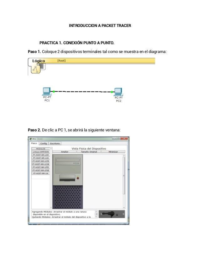 INTRODUCCION A PACKET TRACERPRACTICA 1. CONEXIÓN PUNTO A PUNTO.Paso 1. Coloque 2 dispositivos terminales tal como se muest...