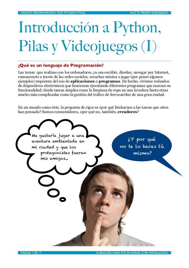 Introducción a Python, Pilas y Videojuegos (I) ¿Qué es un lenguaje de Programación? Las tareas que realizas con los ordena...