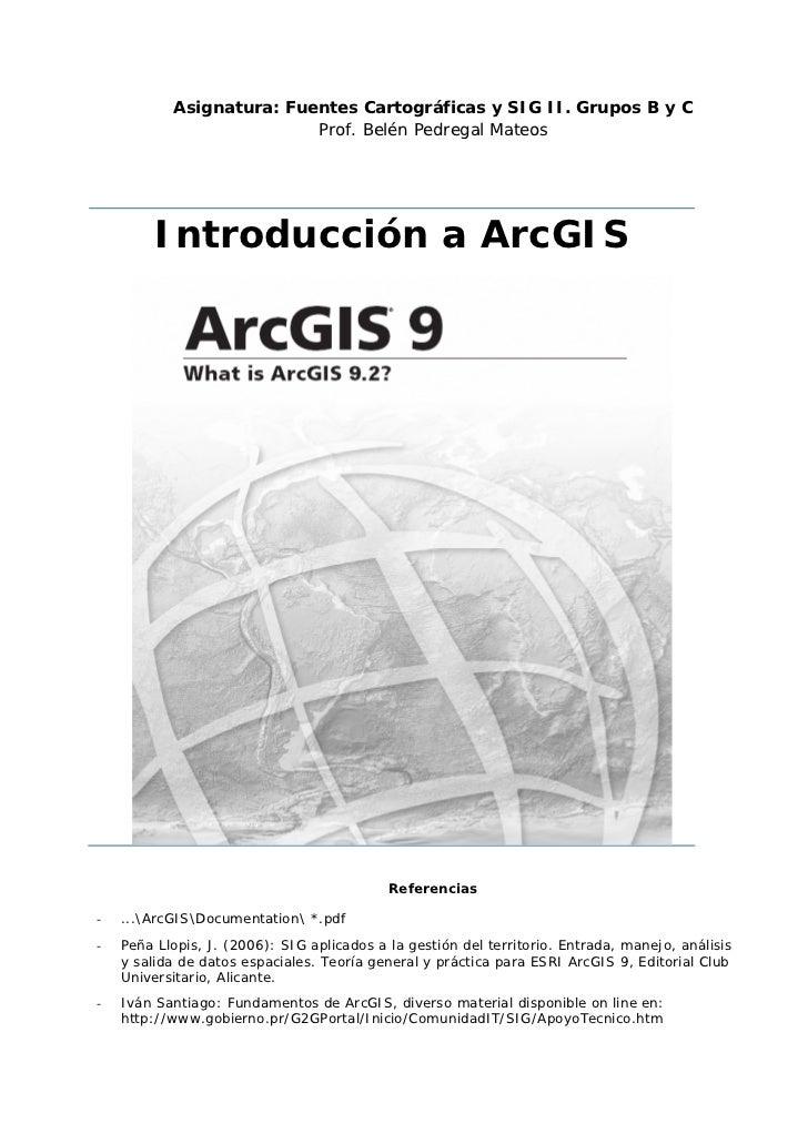 Asignatura: Fuentes Cartográficas y SIG II. Grupos B y C                          Prof. Belén Pedregal Mateos         Intr...