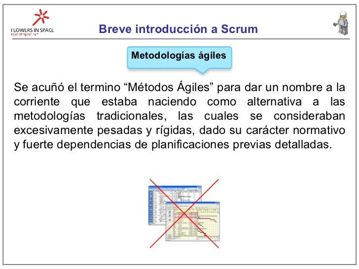 """Breve introducción a Scrum Metodologías ágiles Se acuñó el termino """"Métodos Ágiles"""" para dar un nombre a la corriente que ..."""