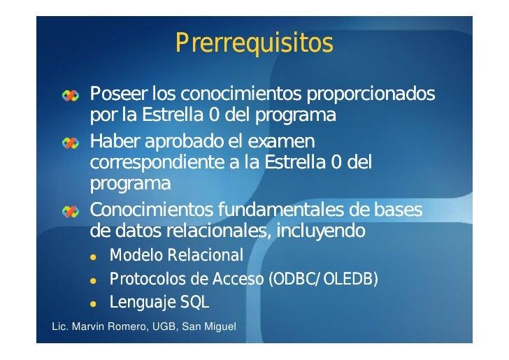 Prerrequisitos        Poseer los conocimientos proporcionados        por la Estrella 0 del programa        Haber aprobado ...