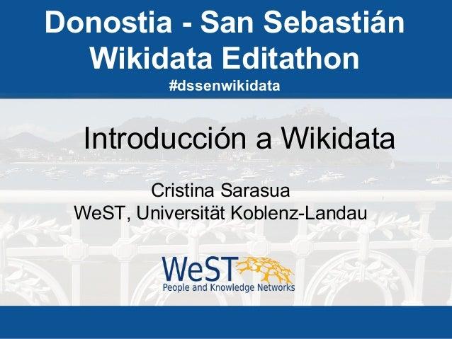 Donostia - San Sebastián Wikidata Editathon #dssenwikidata Evento organizado por investigadores de Universität Koblenz-Lan...