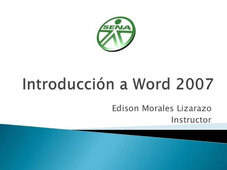 Edison Morales Lizarazo             Instructor
