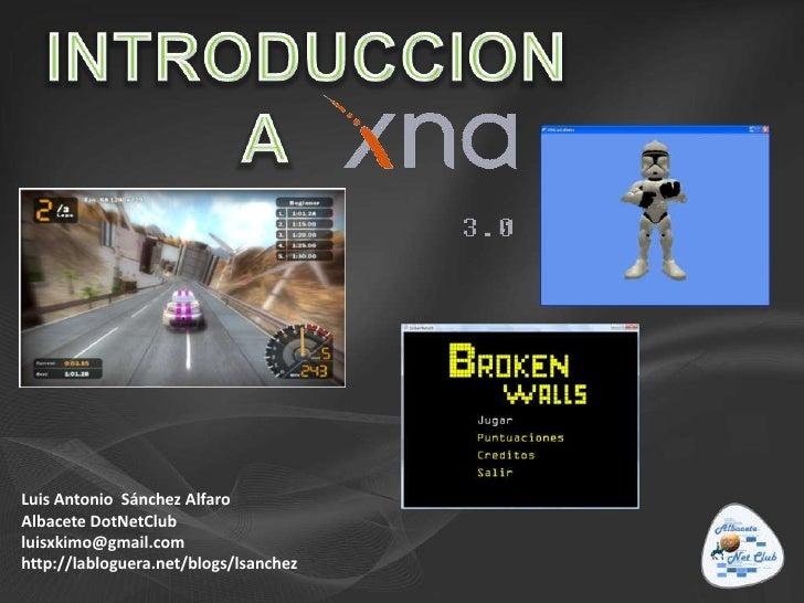 INTRODUCCION <br />   A <br />Luis Antonio  Sánchez Alfaro<br />Albacete DotNetClub<br />luisxkimo@gmail.com <br />http:...