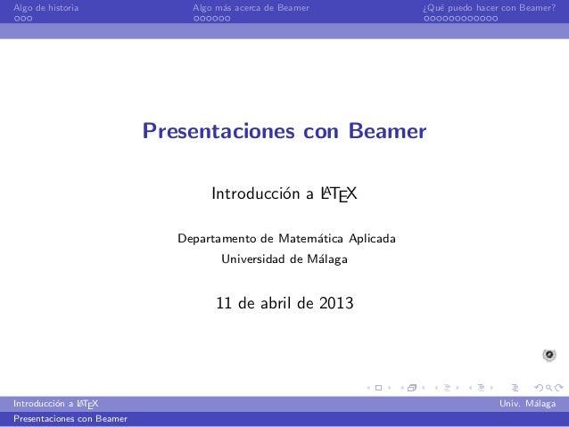 Algo de historia                 Algo m´s acerca de Beamer                                       a                        ...