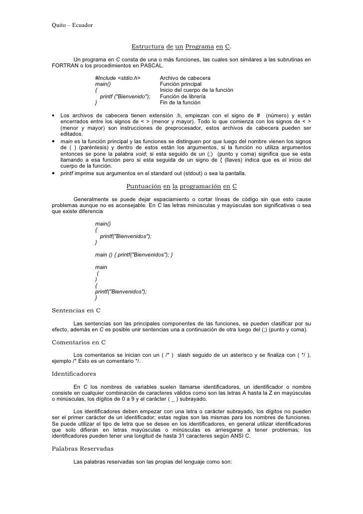 Quito – Ecuador                                    Estructura de un Programa en C.        Un programa en C consta de una o...