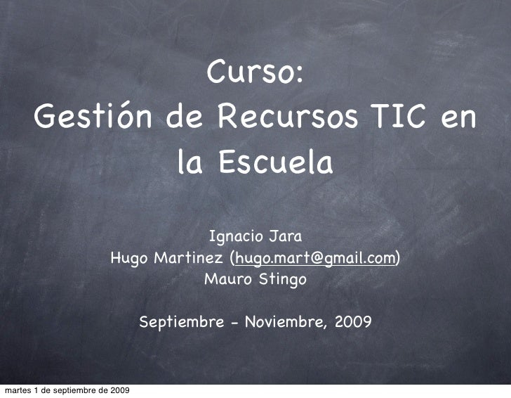 Curso:       Gestión de Recursos TIC en                la Escuela                                     Ignacio Jara        ...
