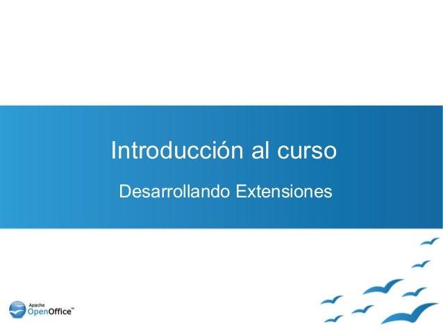 Introducción al cursoDesarrollando Extensiones