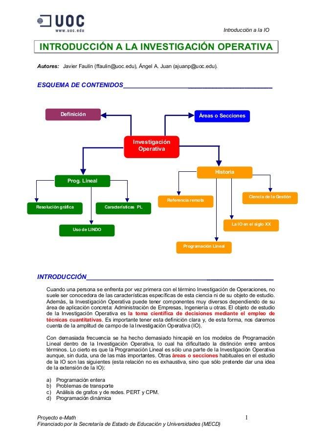 Introducción a la IO INTRODUCCIÓN A LA INVESTIGACIÓN OPERATIVAAutores: Javier Faulín (ffaulin@uoc.edu), Ángel A. Juan (aju...