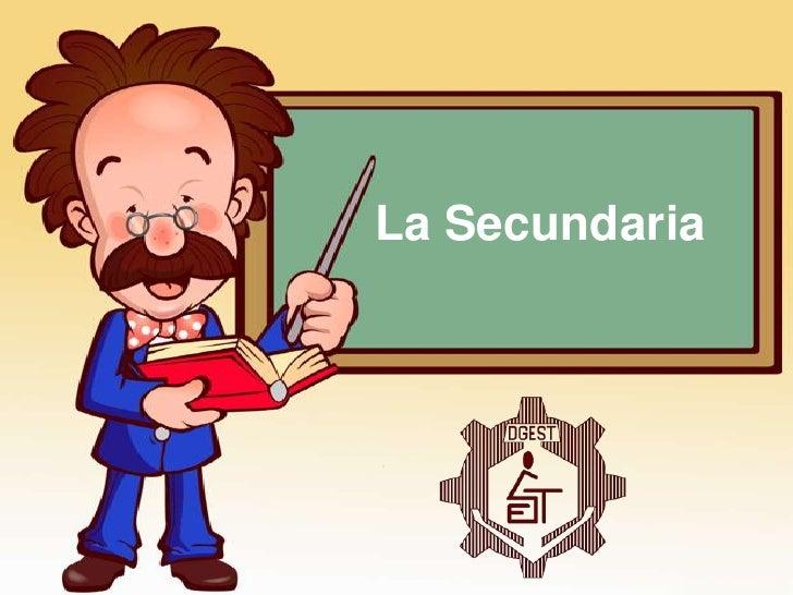 La Secundaria<br />