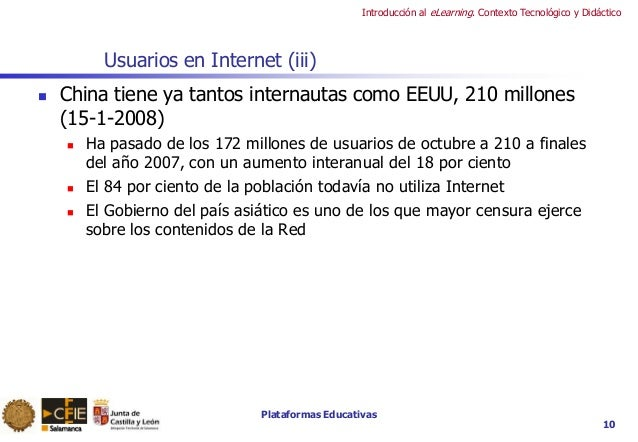 Plataformas Educativas Introducción al eLearning. Contexto Tecnológico y Didáctico Usuarios en Internet (iii)  China tien...