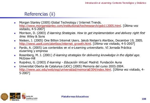 Plataformas Educativas Introducción al eLearning. Contexto Tecnológico y Didáctico 108 Referencias (ii)  Morgan Stanley (...