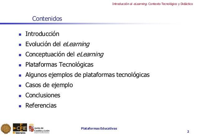 Plataformas Educativas Introducción al eLearning. Contexto Tecnológico y Didáctico 2 Contenidos  Introducción  Evolución...