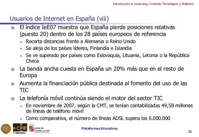Plataformas Educativas Introducción al eLearning. Contexto Tecnológico y Didáctico Usuarios de Internet en España (viii) ...
