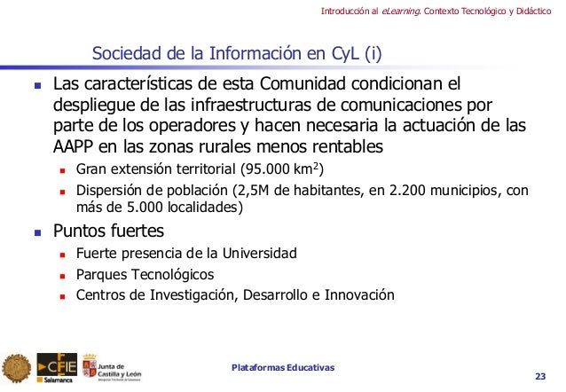 Plataformas Educativas Introducción al eLearning. Contexto Tecnológico y Didáctico Sociedad de la Información en CyL (i) ...
