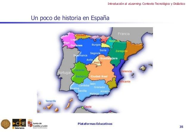 Plataformas Educativas Introducción al eLearning. Contexto Tecnológico y Didáctico 35 Un poco de historia en España