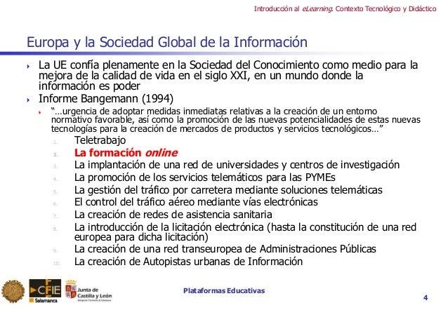 Plataformas Educativas Introducción al eLearning. Contexto Tecnológico y Didáctico Europa y la Sociedad Global de la Infor...