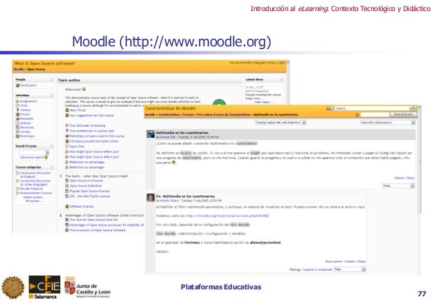 Plataformas Educativas Introducción al eLearning. Contexto Tecnológico y Didáctico 77 Moodle (http://www.moodle.org)