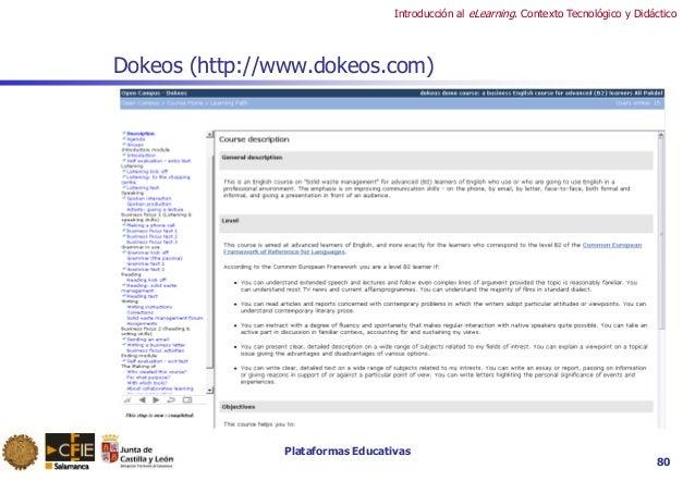 Plataformas Educativas Introducción al eLearning. Contexto Tecnológico y Didáctico 80 Dokeos (http://www.dokeos.com)
