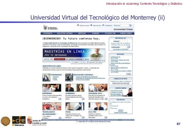 Plataformas Educativas Introducción al eLearning. Contexto Tecnológico y Didáctico 87 Universidad Virtual del Tecnológico ...
