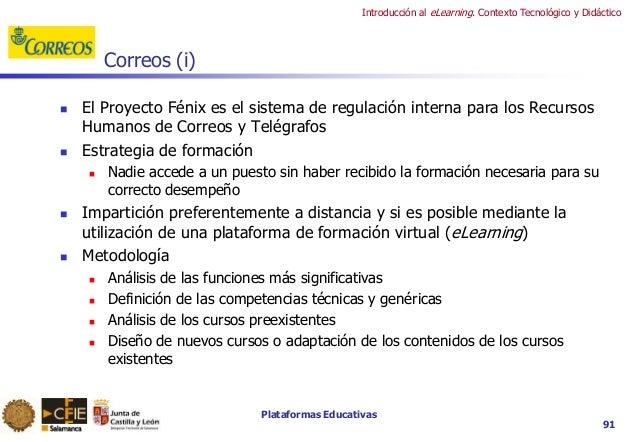 Plataformas Educativas Introducción al eLearning. Contexto Tecnológico y Didáctico 91 Correos (i)  El Proyecto Fénix es e...