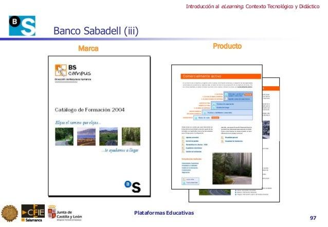 Plataformas Educativas Introducción al eLearning. Contexto Tecnológico y Didáctico 97 Banco Sabadell (iii) Marca Producto