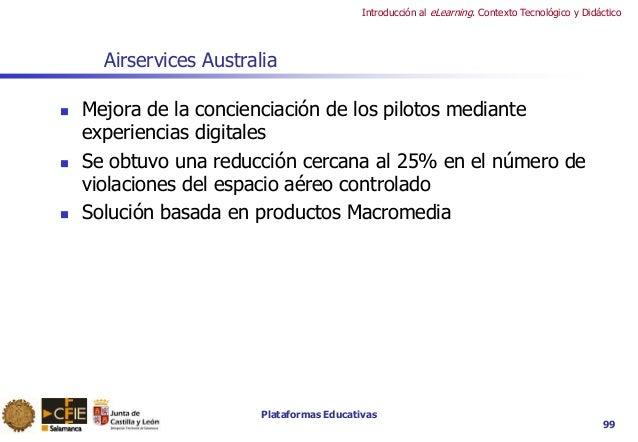 Plataformas Educativas Introducción al eLearning. Contexto Tecnológico y Didáctico 99 Airservices Australia  Mejora de la...