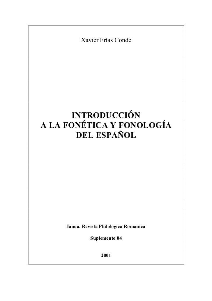 Xavier Frías Conde       INTRODUCCIÓNA LA FONÉTICA Y FONOLOGÍA        DEL ESPAÑOL     Ianua. Revista Philologica Romanica ...