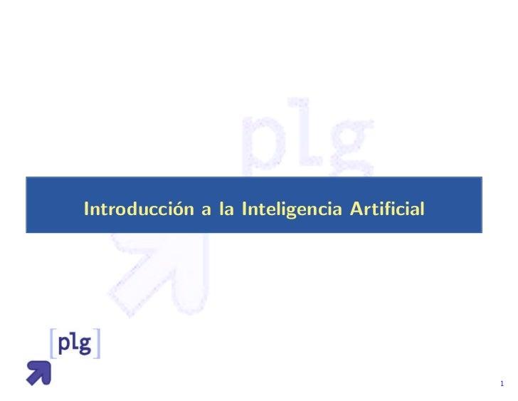 Introducci´n a la Inteligencia Artificial          o                                           1